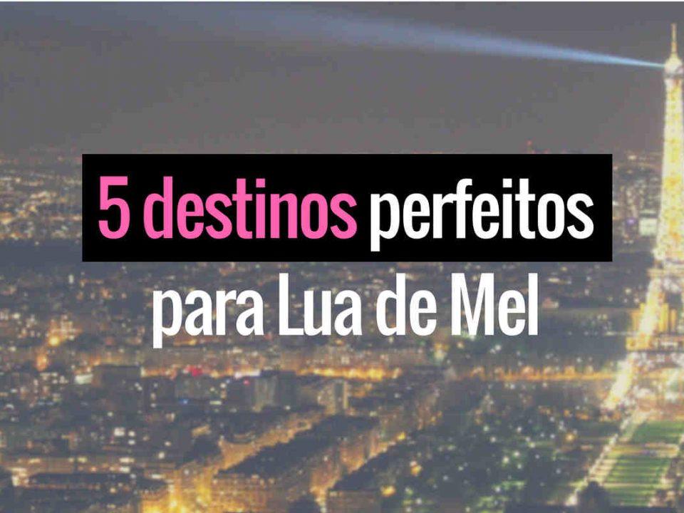 5 destinos perfeitos para Lua de Mel